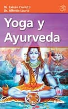 Yoga y Ayurveda ebook by Alfredo Lauría