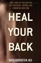 Heal Your Back ebook by David Borenstein M.D.