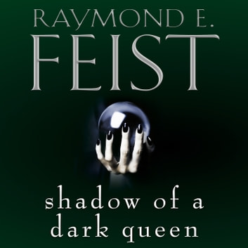 Shadow of a Dark Queen audiobook by Raymond E. Feist