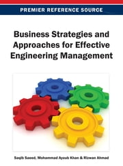 Business Strategies and Approaches for Effective Engineering Management ebook by Saqib Saeed,Mohammad Ayoub Khan,Rizwan Ahmad