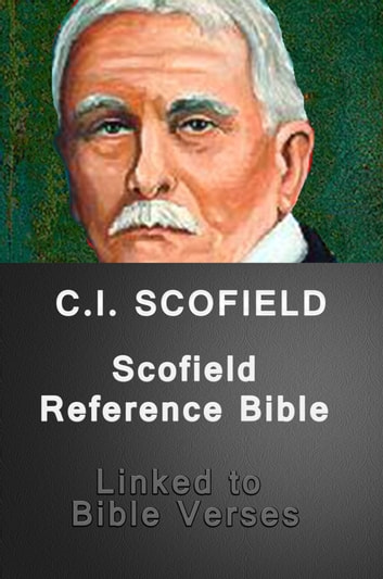 Scofield Reference Bible (Linked to Bible Verses) ebook by C. I. Scofield