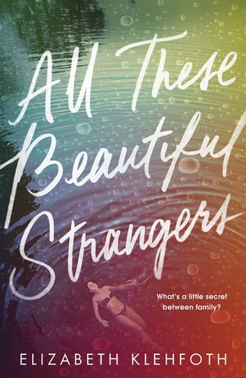 All These Beautiful Strangers ebook by Elizabeth Klehfoth