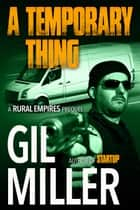 A Temporary Thing ebook by Gil Miller