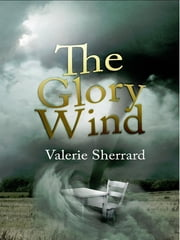 The Glory Wind ebook by Valerie Sherrard