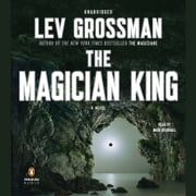The Magician King - A Novel audiobook by Lev Grossman