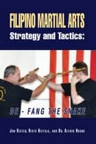 Filipino Martial Arts Strategy and Tactics ebook by Jon Rister and Risto Hietala With Dr. Alfred Huang