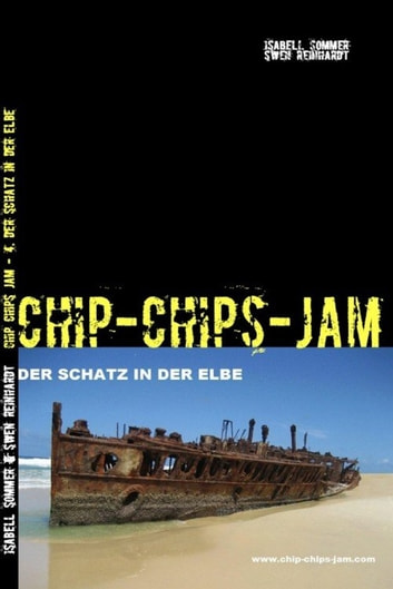 Chip Chips Jam - 4. - Der Schatz in der Elbe ebook by Isabell Sommer,Swen Reinhardt