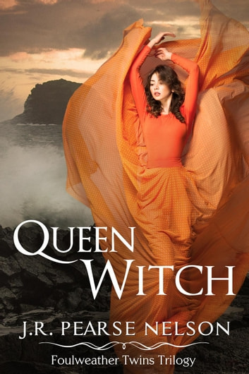 Queen Witch - Foulweather Twins, #1 ebook by J.R. Pearse Nelson