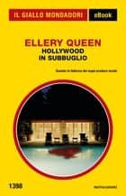 Hollywood in subbuglio (Il Giallo Mondadori) ebook by Ellery Queen, Gianni Montanari