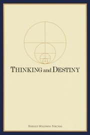 Thinking and Destiny ebook by Harold W. Percival