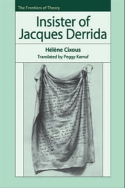 Insister of Jacques Derrida ebook by Peggy Kamuf,Helene Cixous