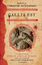 Gallia est ebook by Danila Comastri Montanari