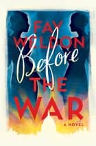 Before the War - A Novel ebook by Fay Weldon