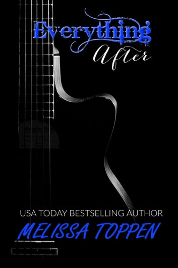 Everything After: A Rocker Romance ebook by Melissa Toppen