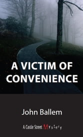Victim of Convenience - A Chris Crane Mystery ebook by John Ballem