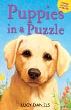 Puppies in a Puzzle - Dalmatian in the Dales & Labrador on the Lawn ebook by Lucy Daniels
