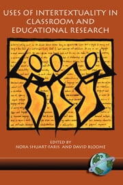 Uses of Intertextuality in Classroom and Educational Research ebook by Nora Shuart-Faris,David Bloome