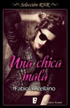 Una chica mala (Solo chicas 1) 電子書 by Fabiola Arellano