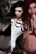 The Sex Club Bundle - The Sex Club, #4 ebook by Camille Caraway