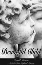 Beautiful Child - DCI Sara Hoyland Mysteries ebook by David Menon