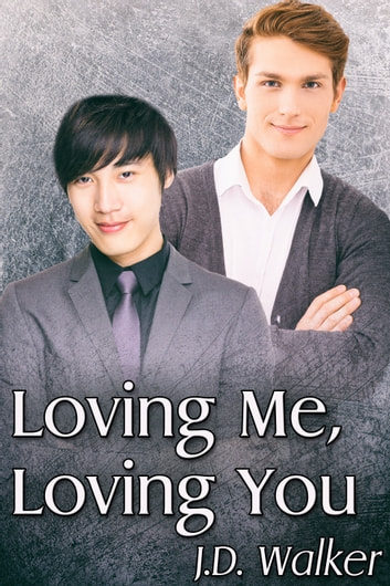 Loving Me, Loving You ebook by J.D. Walker