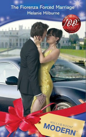 The Fiorenza Forced Marriage (Mills & Boon Modern) eBook by Melanie Milburne