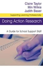 Doing Action Research ebook by Mrs Claire Taylor,Min Wilkie,Judith Baser