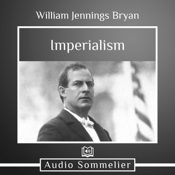 Imperialism audiobook by William Jennings Bryan