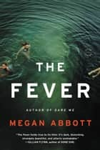 The Fever - A Novel ebook by Megan Abbott