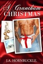 A Grantham Christmas ebook by J.A. Hornbuckle