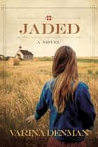 Jaded - A Novel ebook by Varina Denman