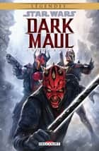 Star Wars - Dark Maul - Integrale ebook by Collectif