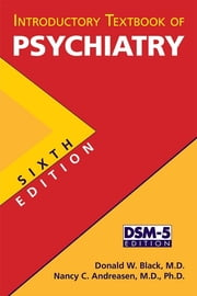 Introductory Textbook of Psychiatry ebook by Donald W. Black,Nancy C. Andreasen