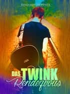 Das Twink Rendezvous [Gay Romance] ebook by Benjamin Hoppner