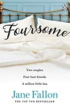 Foursome ebook by Jane Fallon