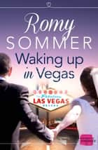 Waking up in Vegas ebook by Romy Sommer
