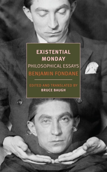 Existential Monday - Philosophical Essays ebook by Benjamin Fondane