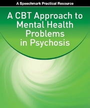 A CBT Approach to Mental Health Problems in Psychosis ebook by Emma  Williams