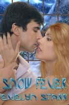 Snow Fever ebook by Evelyn Starr