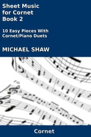 Sheet Music for Cornet: Book 2 ebook by Michael Shaw