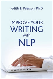 Improve Your Writing with NLP ebook by Judith Pearson