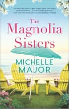 The Magnolia Sisters ebook by Michelle Major
