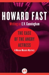 The Case of the Angry Actress ebook by Howard Fast