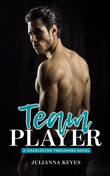 Team Player - Charleston Thrashers, #1 ebook by Julianna Keyes