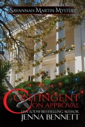 Contingent on Approval - A Savannah Martin Christmas Novella #5.5 ebook by Jenna Bennett
