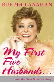 My First Five Husbands..And the Ones Who Got Away ebook by Rue McClanahan