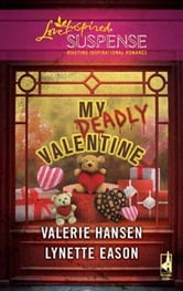 My Deadly Valentine - Dangerous Admirer\Dark Obsession ebook by Valerie Hansen,Lynette Eason