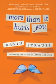 More Than It Hurts You - A Novel ebook by Darin Strauss