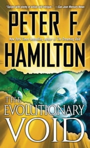 The Evolutionary Void (with bonus short story If At First...) ebook by Peter F. Hamilton
