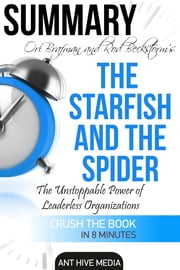 Ori Brafman & Rod A. Beckstrom's The Starfish and the Spider: The Unstoppable Power of Leaderless Organizations Summary
